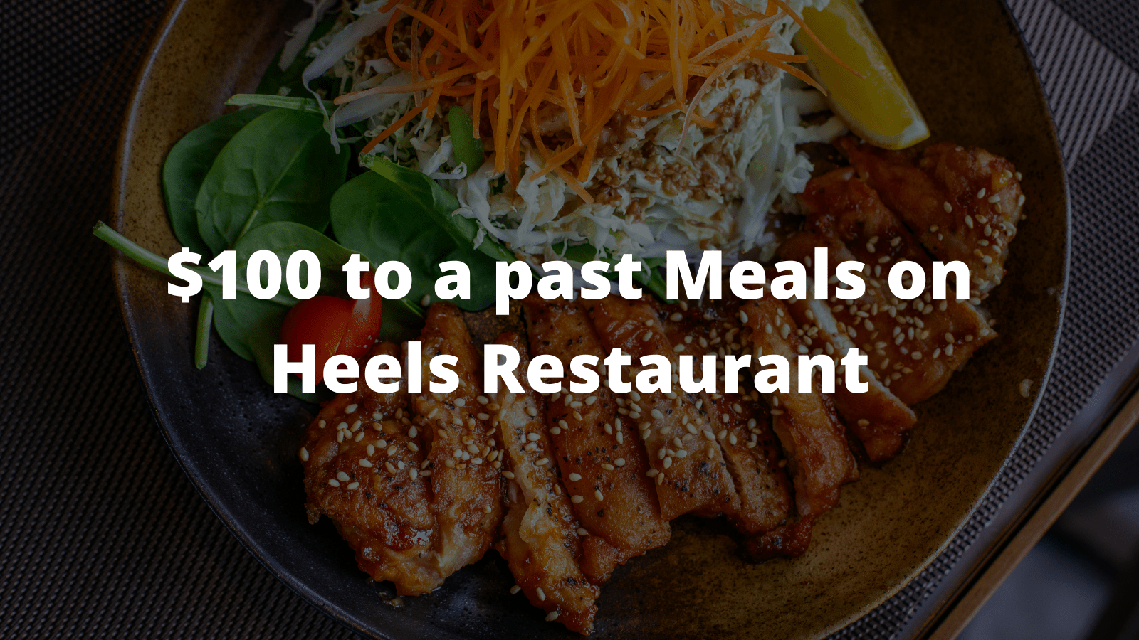 $100 to a past Meals on Heels Restaurant