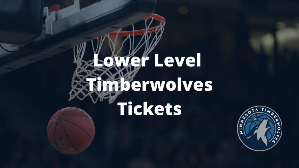 Lower Level Timberwolves Tickets